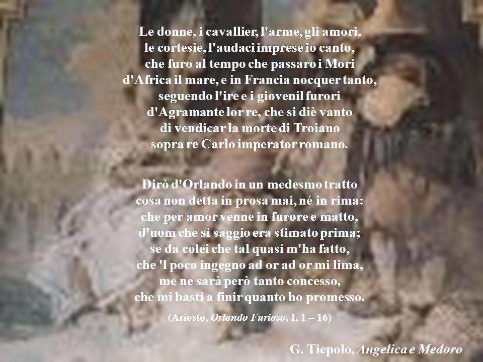 G. Tiepolo, Angelica e Medoro Le donne, i cavallier, l'arme, gli amori, le cortesie, l'audaci imprese io canto, che furo al tempo che passaro i Mori d