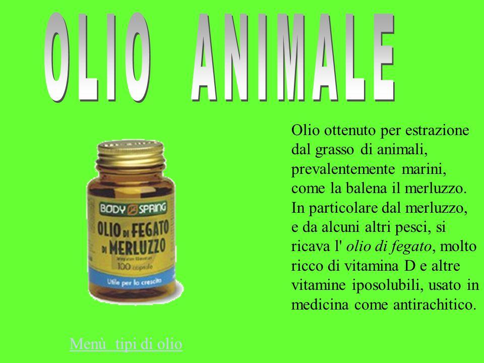 Olio ottenuto per estrazione dal grasso di animali, prevalentemente marini, come la balena il merluzzo. In particolare dal merluzzo, e da alcuni altri