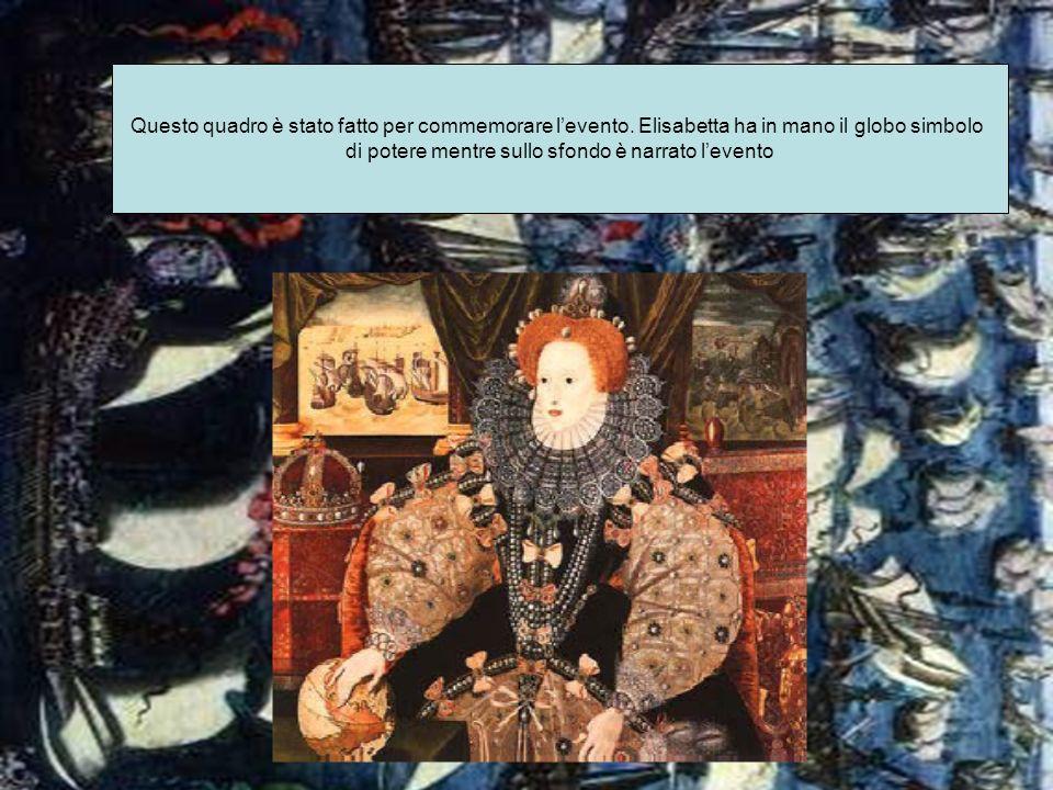 Questo quadro è stato fatto per commemorare levento. Elisabetta ha in mano il globo simbolo di potere mentre sullo sfondo è narrato levento