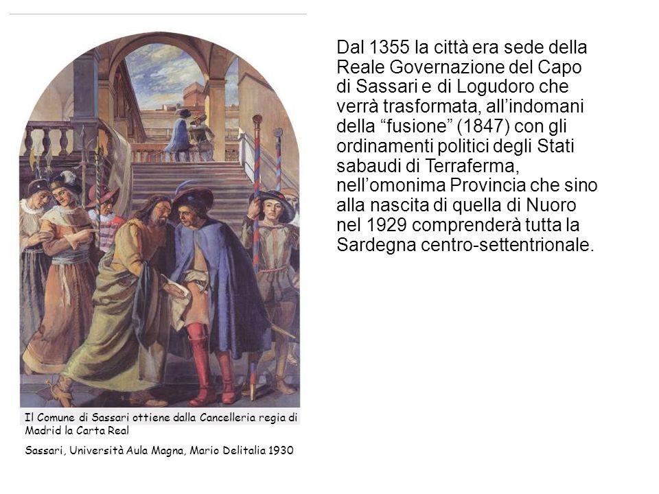 Dal 1355 la città era sede della Reale Governazione del Capo di Sassari e di Logudoro che verrà trasformata, allindomani della fusione (1847) con gli