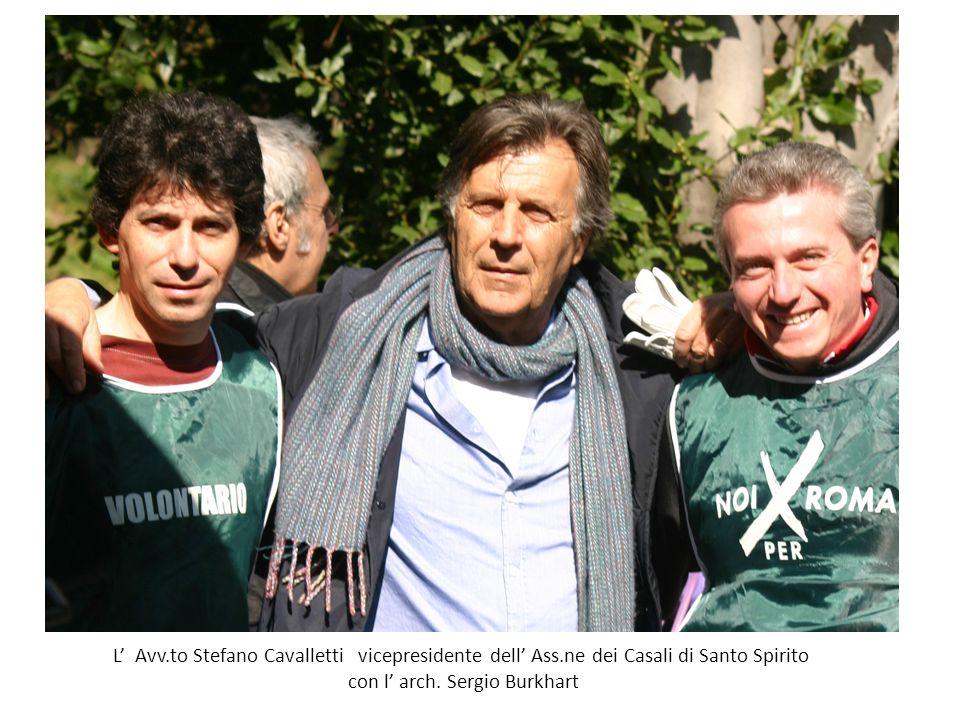 L Avv.to Stefano Cavalletti vicepresidente dell Ass.ne dei Casali di Santo Spirito con l arch.