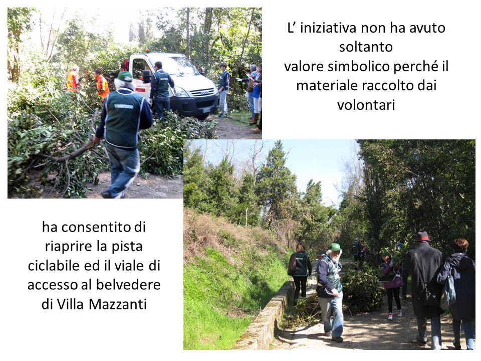 L iniziativa non ha avuto soltanto valore simbolico perché il materiale raccolto dai volontari ha consentito di riaprire la pista ciclabile ed il viale di accesso al belvedere di Villa Mazzanti