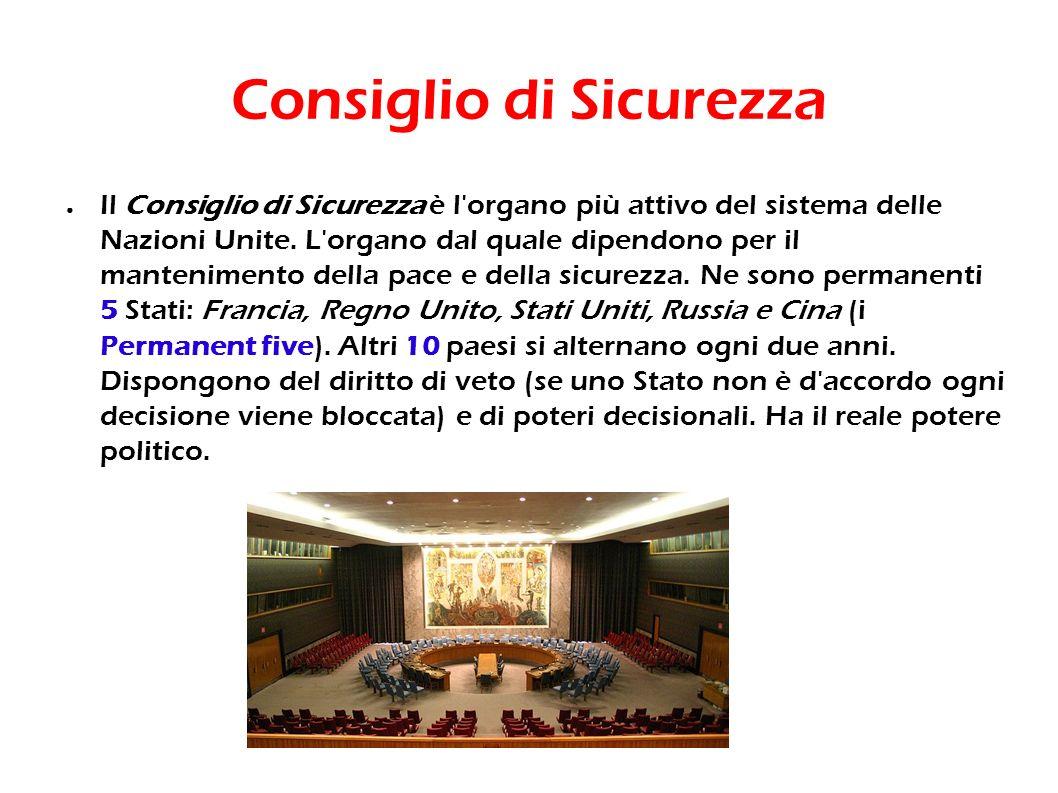 Consiglio di Sicurezza Il Consiglio di Sicurezza è l'organo più attivo del sistema delle Nazioni Unite. L'organo dal quale dipendono per il mantenimen