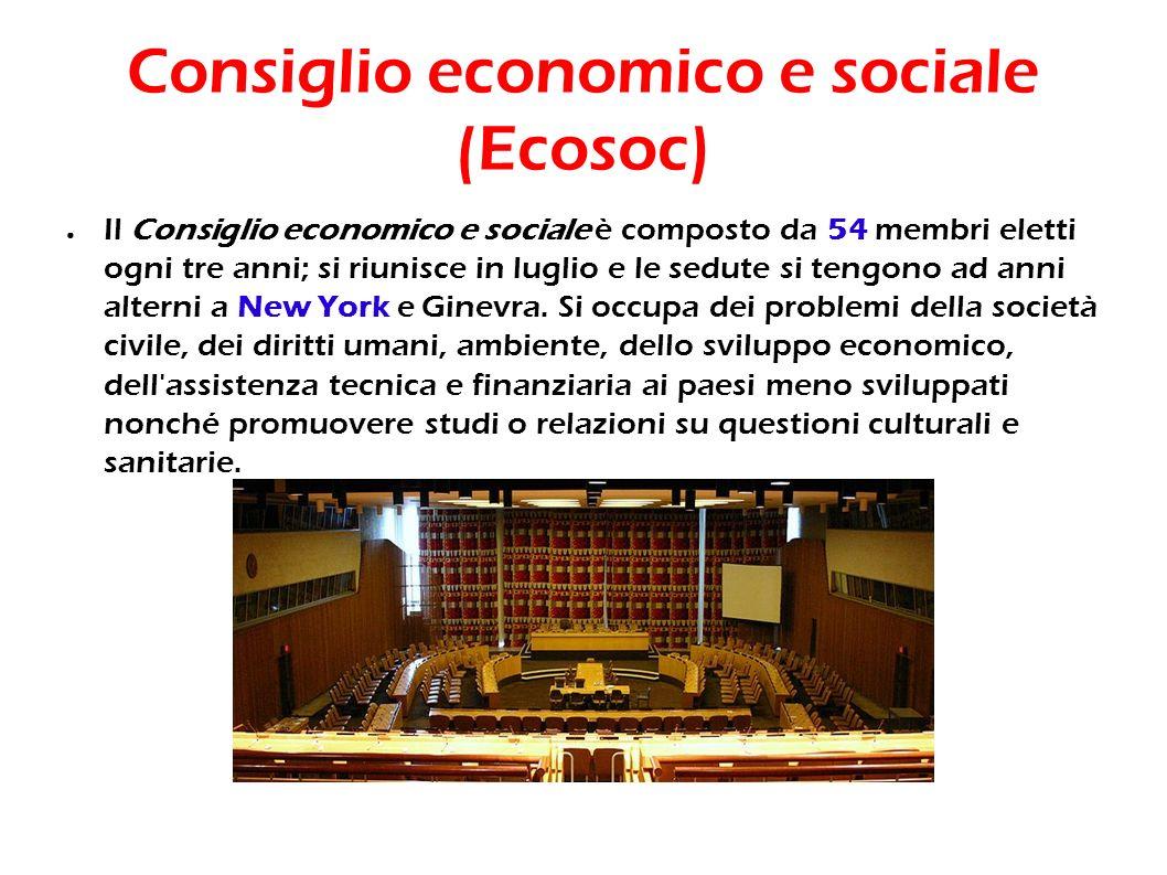 Consiglio economico e sociale (Ecosoc) Il Consiglio economico e sociale è composto da 54 membri eletti ogni tre anni; si riunisce in luglio e le sedut