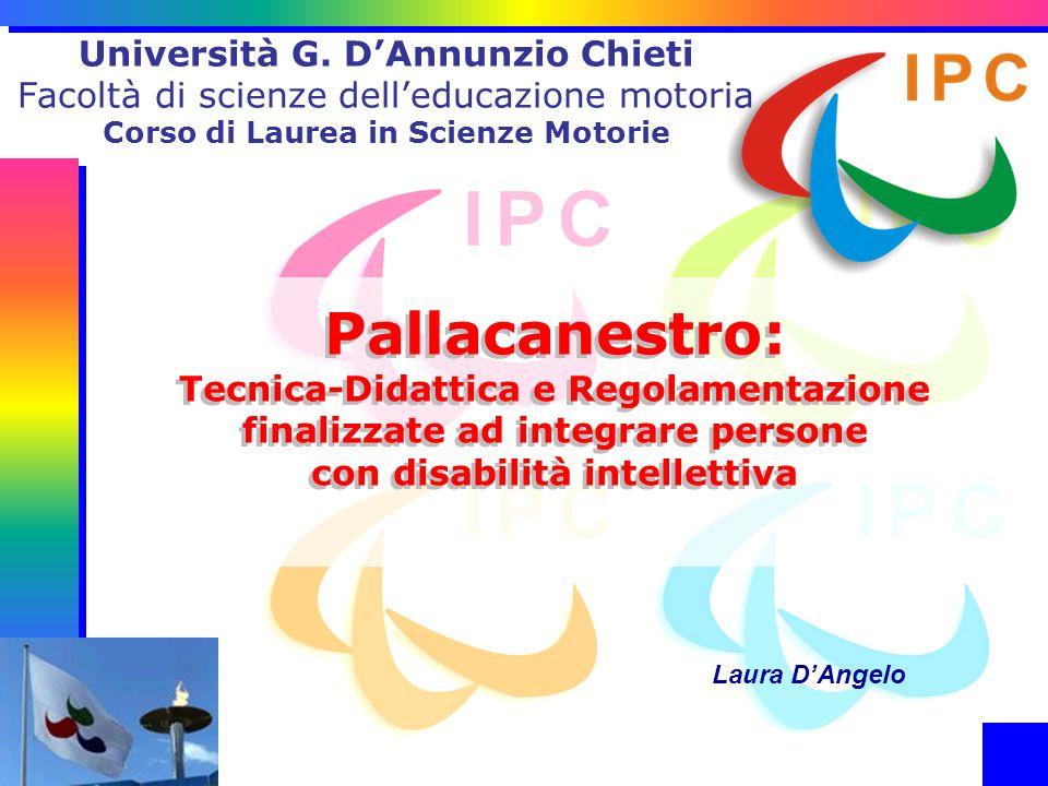 Pallacanestro: Tecnica-Didattica e Regolamentazione finalizzate ad integrare persone con disabilità intellettiva Università G. DAnnunzio Chieti Facolt