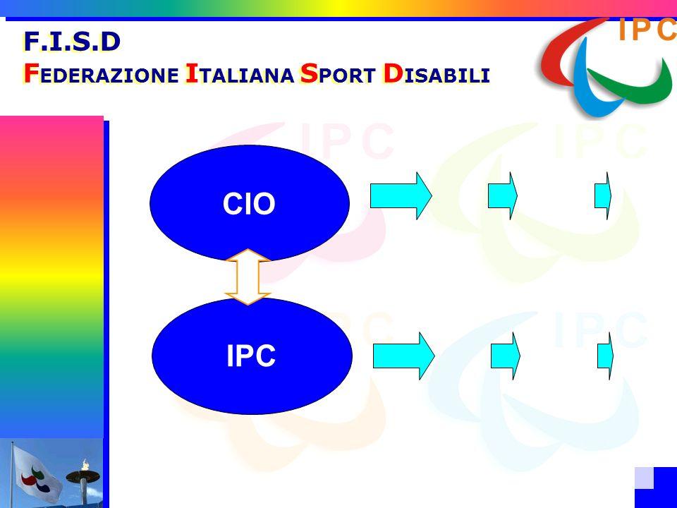 . F.I.S.D F EDERAZIONE I TALIANA S PORT D ISABILI CIO IPC