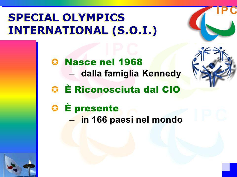 Nasce nel 1968 –dalla famiglia Kennedy È Riconosciuta dal CIO È presente –in 166 paesi nel mondo SPECIAL OLYMPICS INTERNATIONAL (S.O.I.)