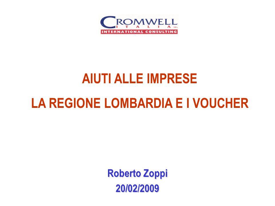Roberto Zoppi 20/02/2009 AIUTI ALLE IMPRESE LA REGIONE LOMBARDIA E I VOUCHER