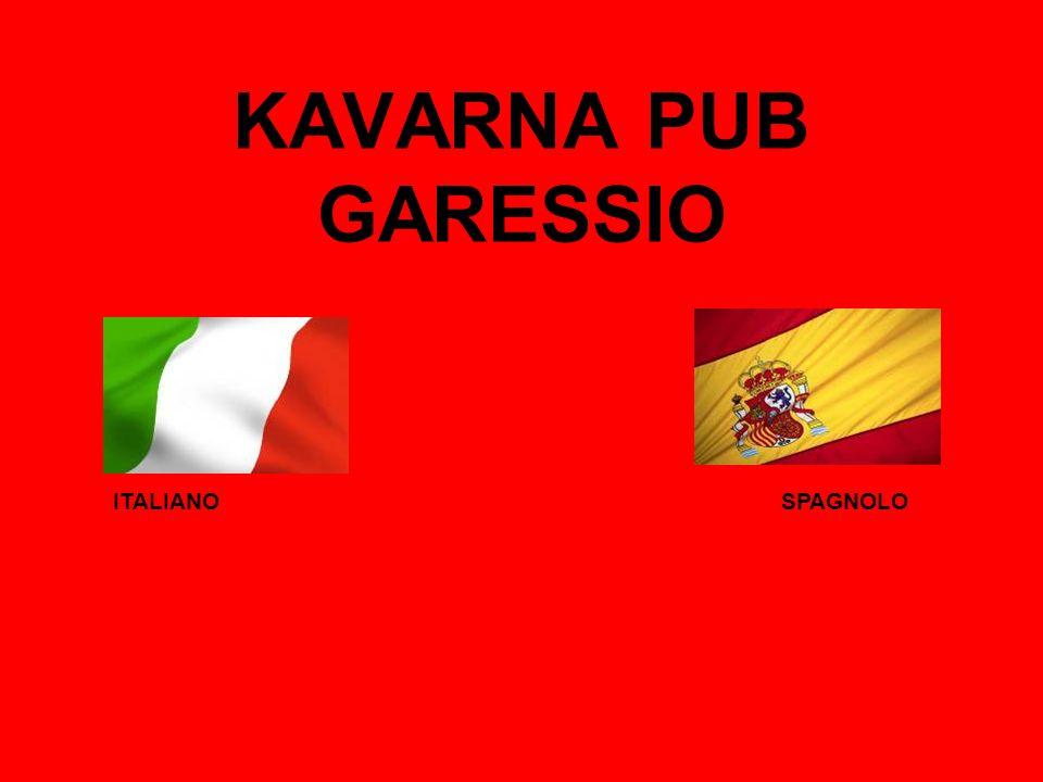 KAVARNA PUB GARESSIO ITALIANO SPAGNOLO