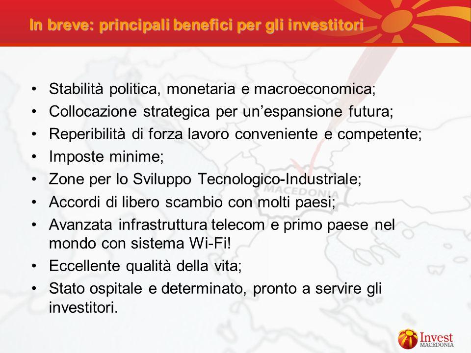 Stabilità politica, monetaria e macroeconomica; Collocazione strategica per unespansione futura; Reperibilità di forza lavoro conveniente e competente