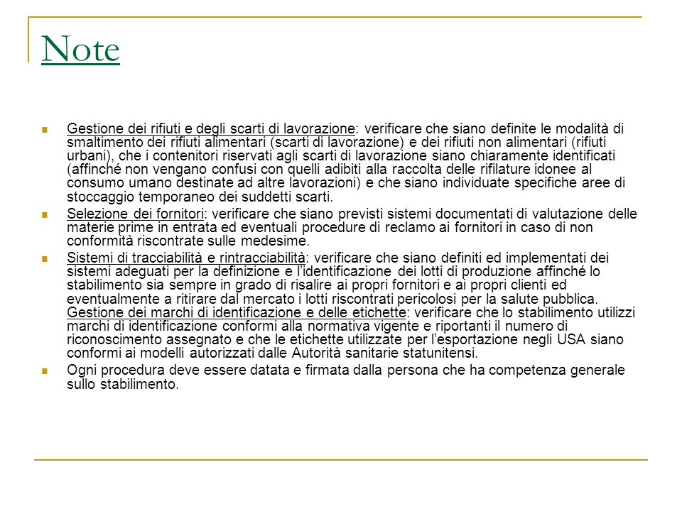 Note Gestione dei rifiuti e degli scarti di lavorazione: verificare che siano definite le modalità di smaltimento dei rifiuti alimentari (scarti di la
