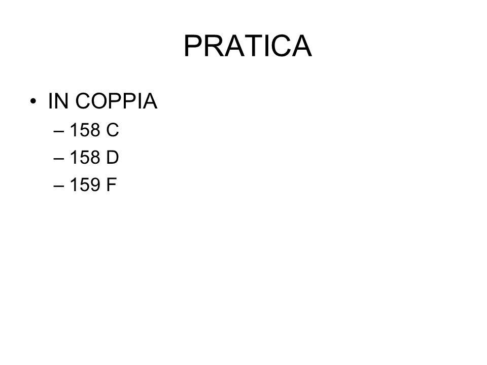 PRATICA IN COPPIA –158 C –158 D –159 F