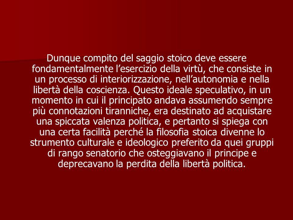 Lo stoicismo come ideologia del dissenso In questa prima metà del I d.C., fino al principato di Nerone, lo stoicismo diventò lasse ideologico intorno
