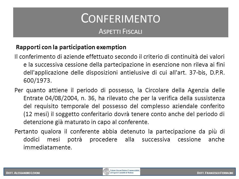 Rapporti con la participation exemption Il conferimento di aziende effettuato secondo il criterio di continuità dei valori e la successiva cessione de
