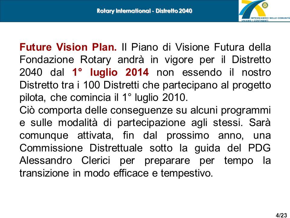 4/23 Rotary International - Distretto 2040 Future Vision Plan. Il Piano di Visione Futura della Fondazione Rotary andrà in vigore per il Distretto 204