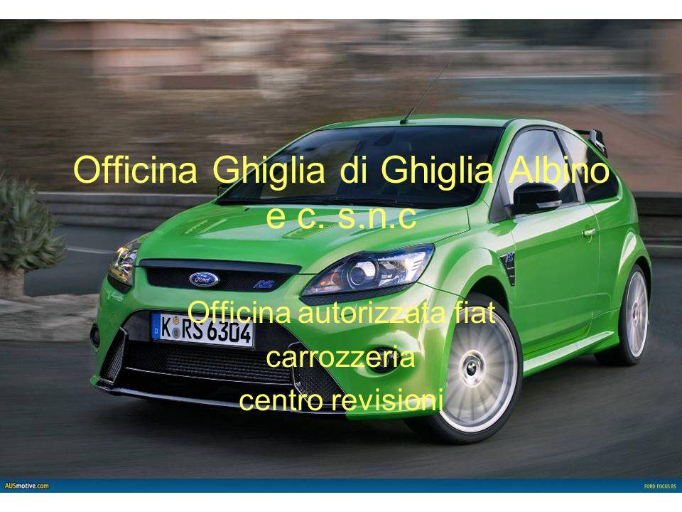 Officina autorizzata fiat carrozzeria centro revisioni Officina Ghiglia di Ghiglia Albino e c. s.n.c