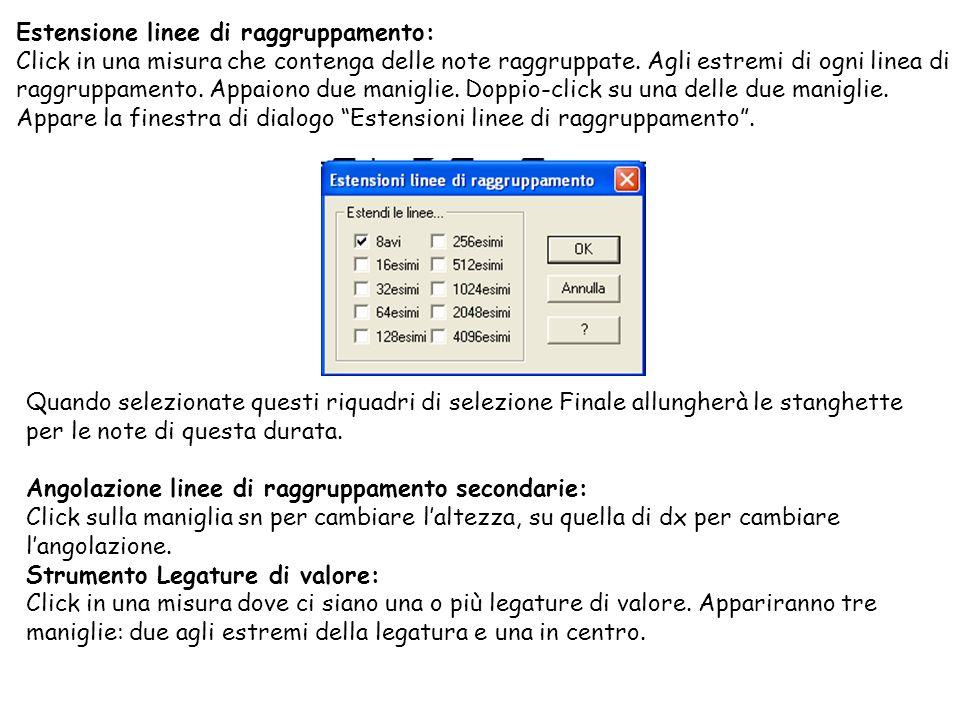 Estensione linee di raggruppamento: Click in una misura che contenga delle note raggruppate. Agli estremi di ogni linea di raggruppamento. Appaiono du