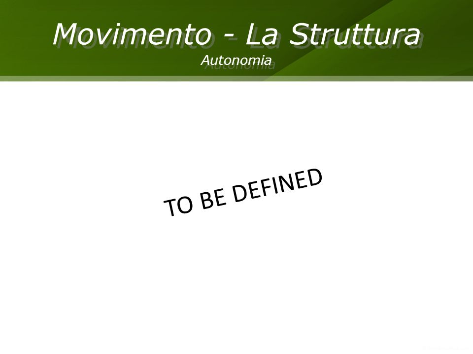 Movimento - La Struttura Autonomia Movimento - La Struttura Autonomia TO BE DEFINED