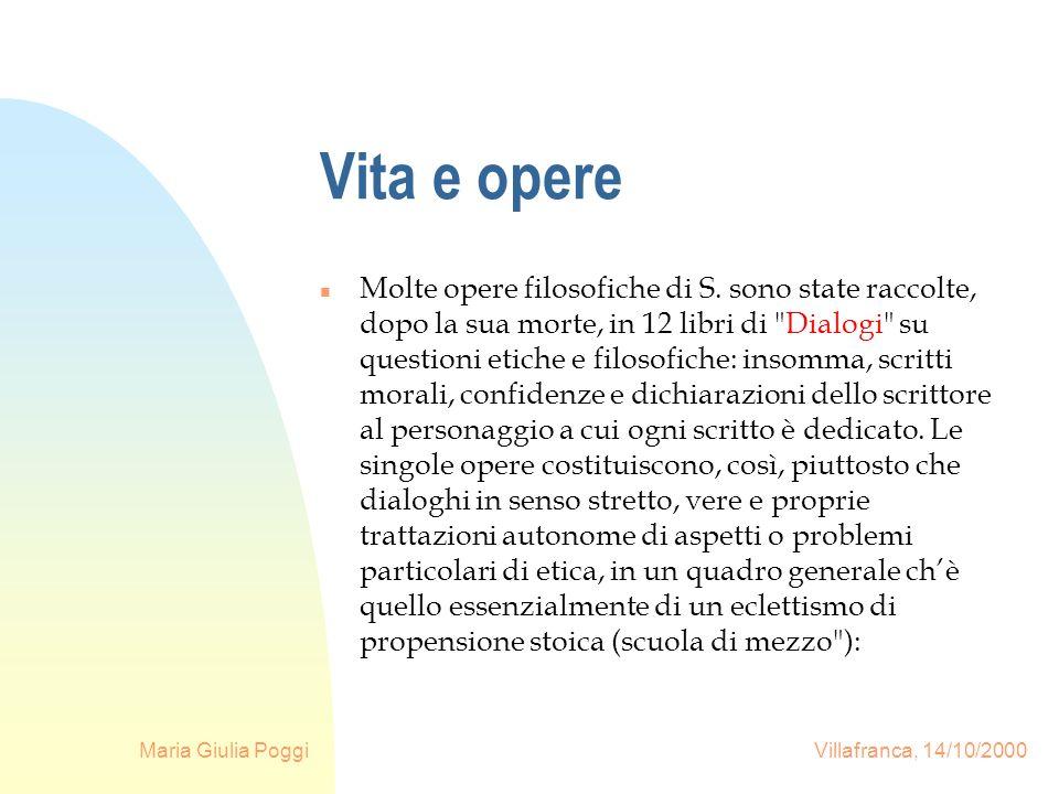 Maria Giulia Poggi Villafranca, 14/10/2000 Vita e opere n Molte opere filosofiche di S. sono state raccolte, dopo la sua morte, in 12 libri di