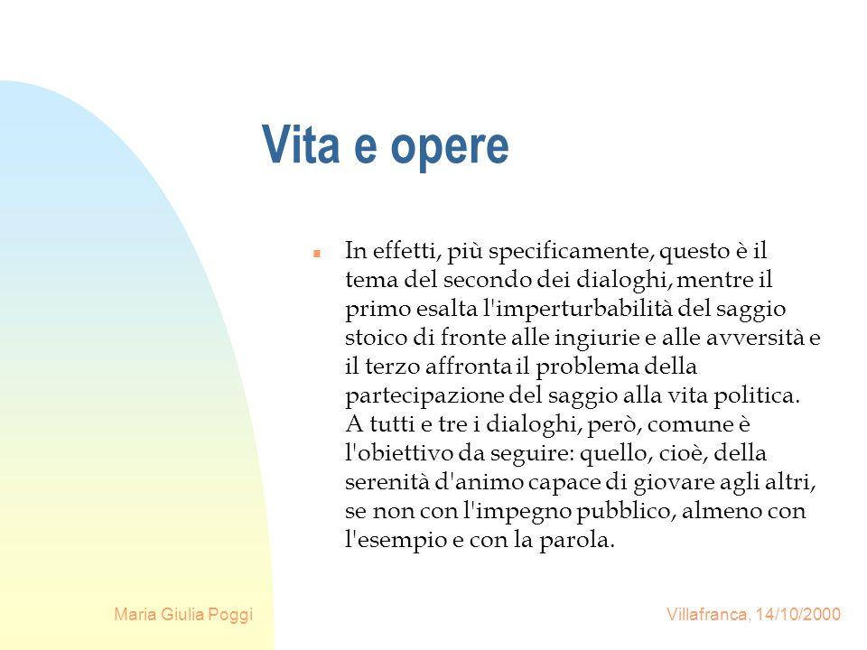 Maria Giulia Poggi Villafranca, 14/10/2000 Vita e opere n In effetti, più specificamente, questo è il tema del secondo dei dialoghi, mentre il primo e