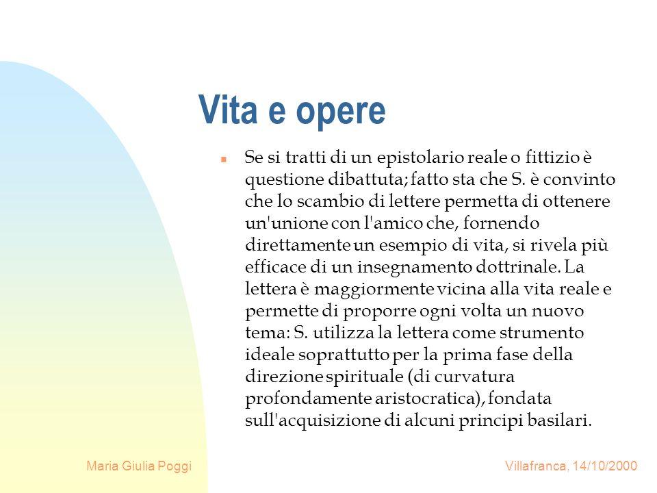 Maria Giulia Poggi Villafranca, 14/10/2000 Vita e opere n Se si tratti di un epistolario reale o fittizio è questione dibattuta; fatto sta che S. è co