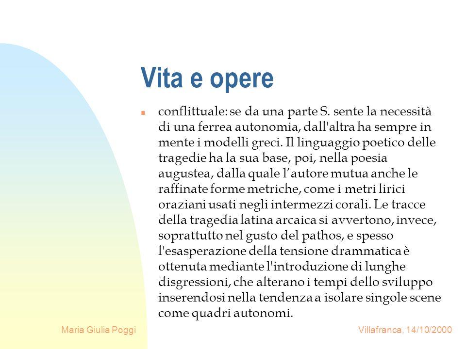 Maria Giulia Poggi Villafranca, 14/10/2000 Vita e opere n conflittuale: se da una parte S. sente la necessità di una ferrea autonomia, dall'altra ha s