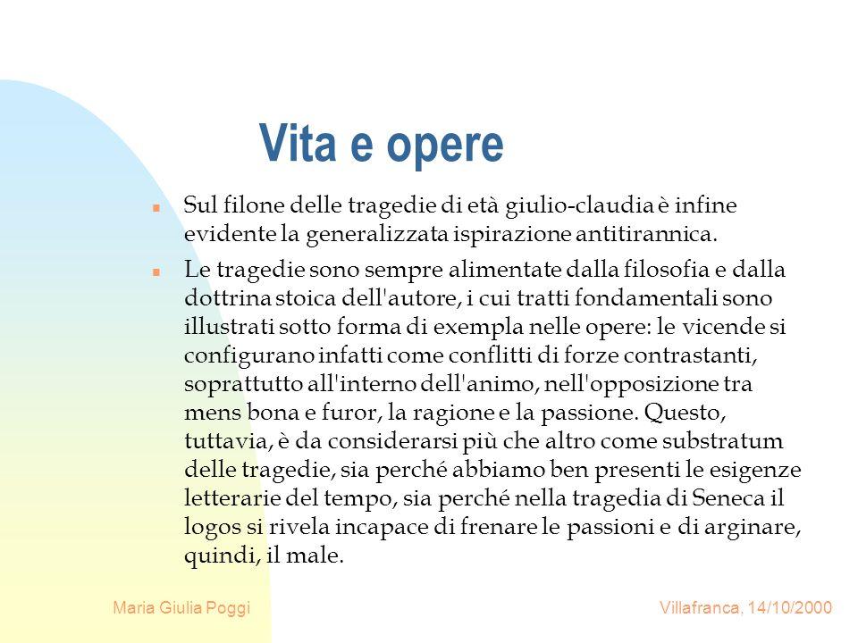 Maria Giulia Poggi Villafranca, 14/10/2000 Vita e opere n Sul filone delle tragedie di età giulio-claudia è infine evidente la generalizzata ispirazio