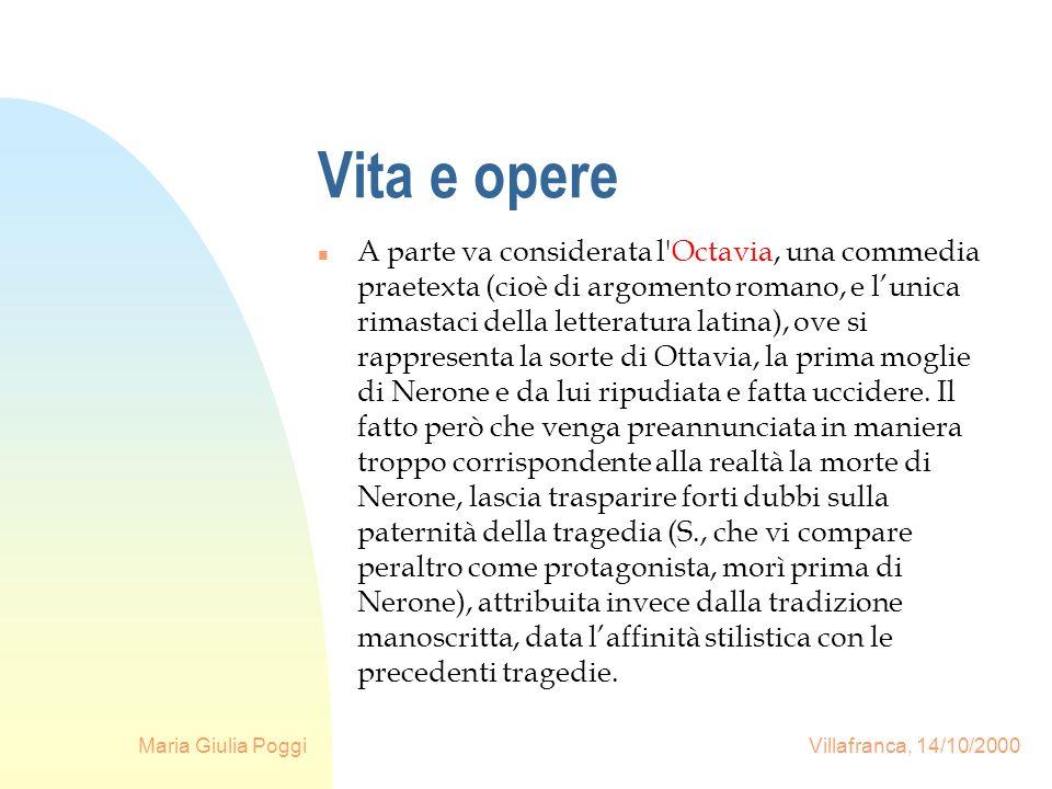 Maria Giulia Poggi Villafranca, 14/10/2000 Vita e opere n A parte va considerata l'Octavia, una commedia praetexta (cioè di argomento romano, e lunica