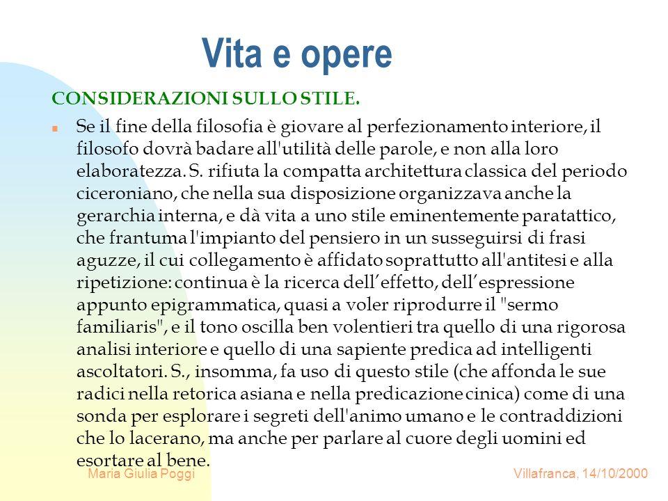 Maria Giulia Poggi Villafranca, 14/10/2000 Vita e opere CONSIDERAZIONI SULLO STILE. n Se il fine della filosofia è giovare al perfezionamento interior
