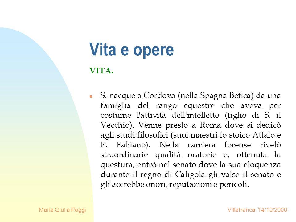 Maria Giulia Poggi Villafranca, 14/10/2000 Vita e opere n Tuttavia, nel 41 la principessa Giulia Livilla, sorella di Caligola, venne accusata dalla gelosa Messalina, e la rovina della principessa travolse anche S.