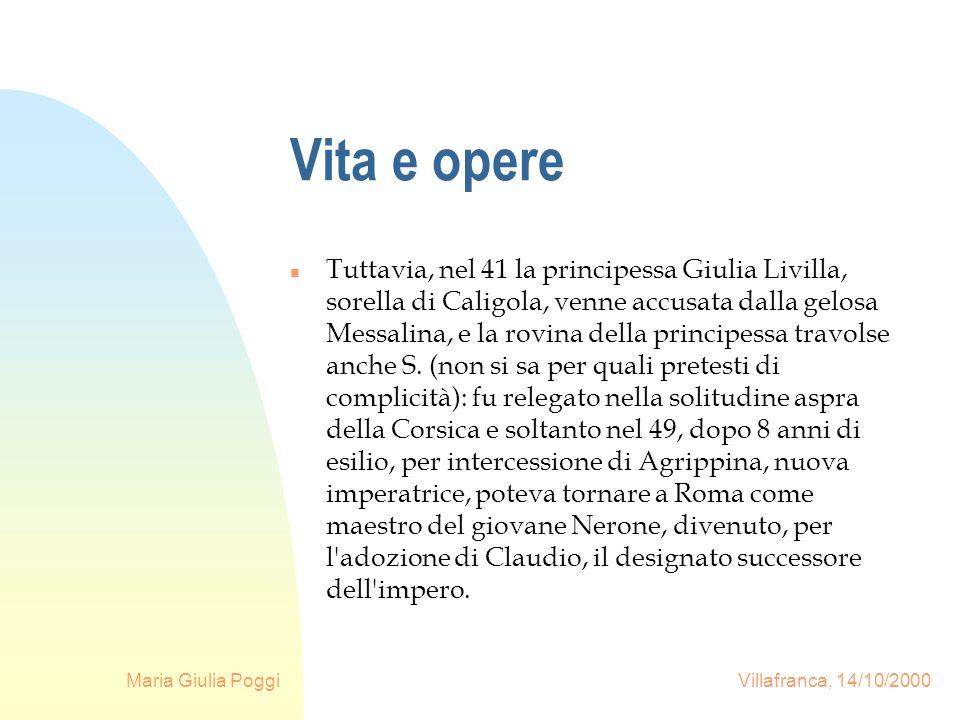 Maria Giulia Poggi Villafranca, 14/10/2000 Vita e opere n Tuttavia, nel 41 la principessa Giulia Livilla, sorella di Caligola, venne accusata dalla ge