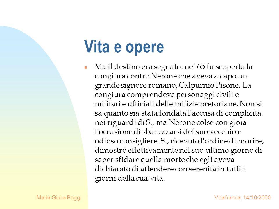 Maria Giulia Poggi Villafranca, 14/10/2000 Vita e opere n Ma il destino era segnato: nel 65 fu scoperta la congiura contro Nerone che aveva a capo un