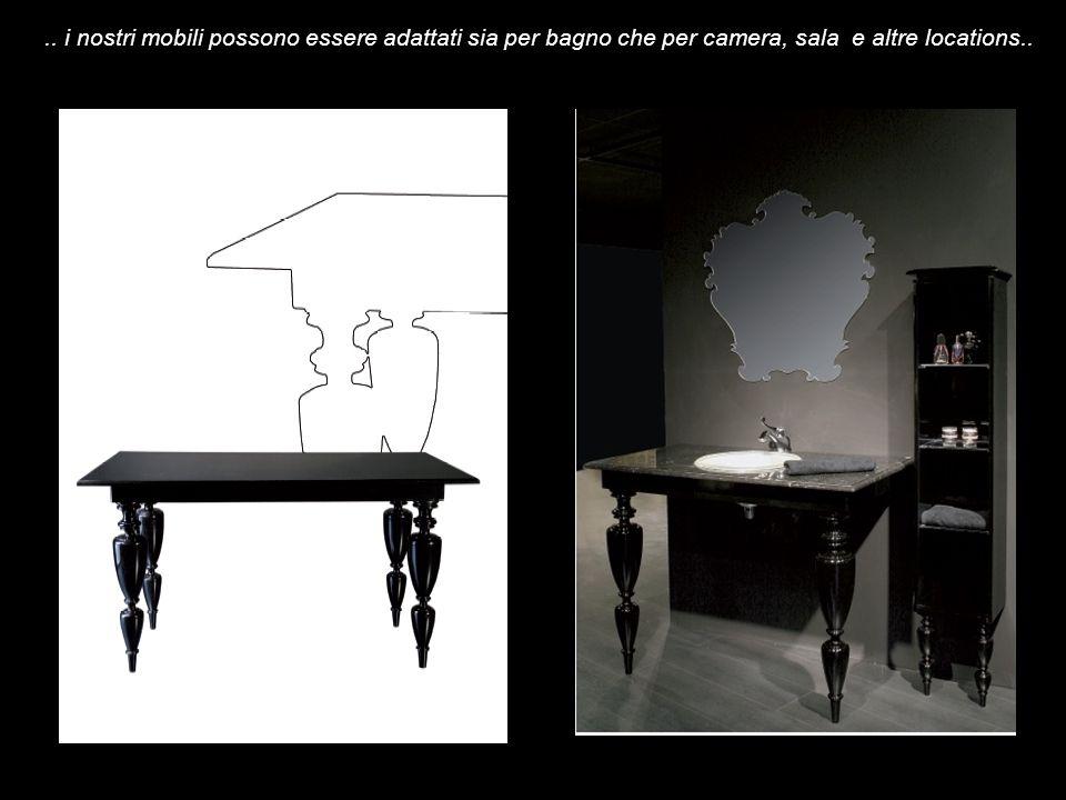 .. i nostri mobili possono essere adattati sia per bagno che per camera, sala e altre locations..