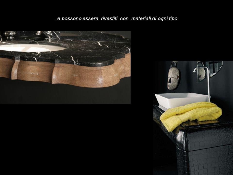 ..e possono essere rivestiti con materiali di ogni tipo.
