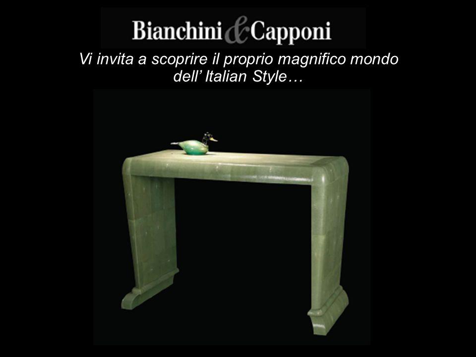 Vi invita a scoprire il proprio magnifico mondo dell Italian Style…