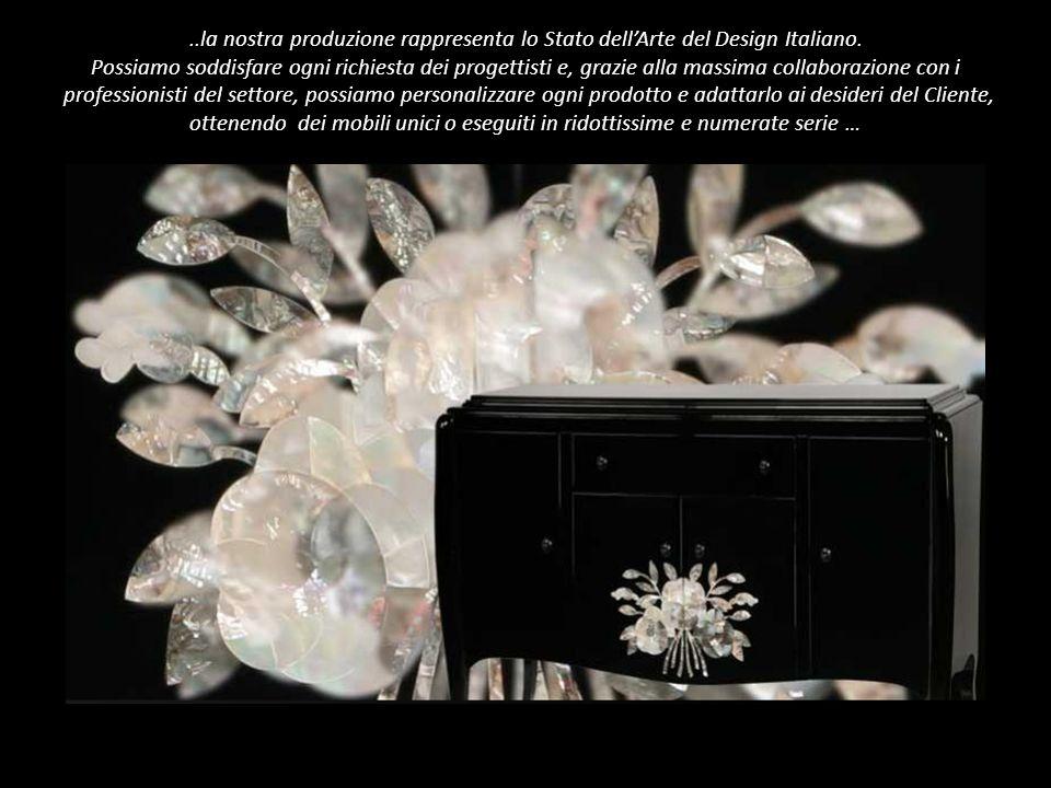 ..la nostra produzione rappresenta lo Stato dellArte del Design Italiano.