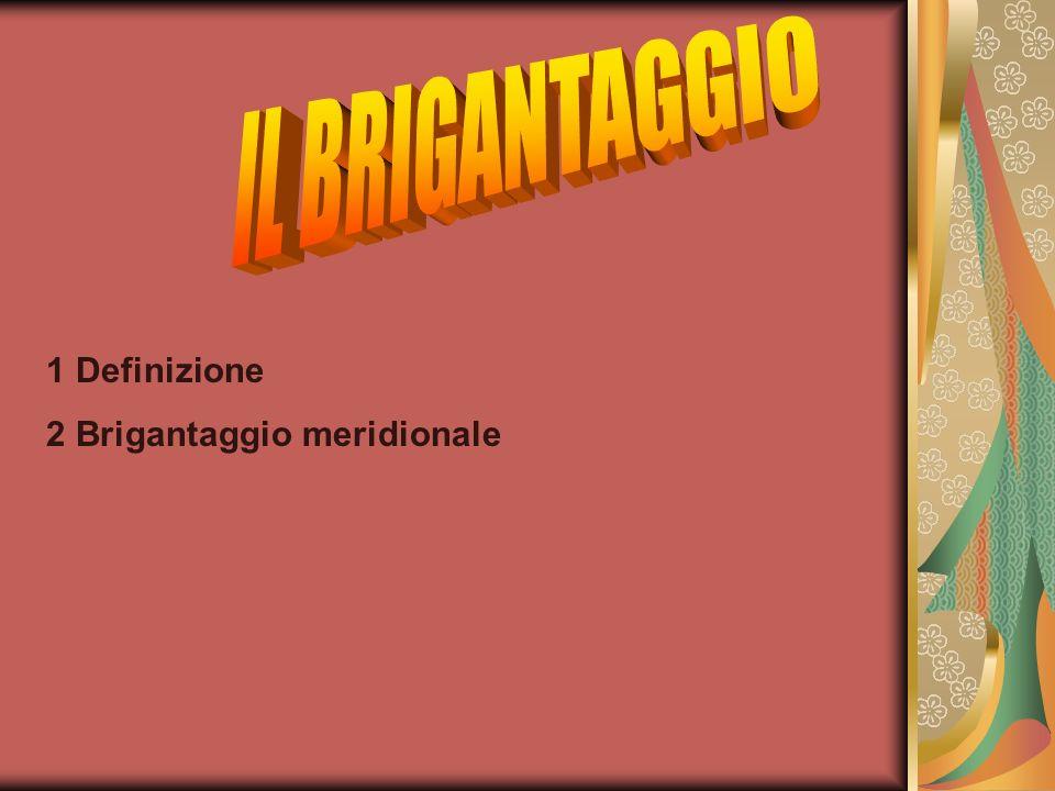 1 Definizione 2 Brigantaggio meridionale