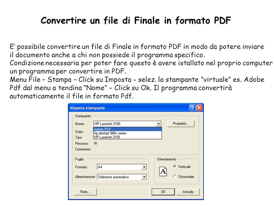 Convertire un file di Finale in formato PDF E possibile convertire un file di Finale in formato PDF in modo da potere inviare il documento anche a chi