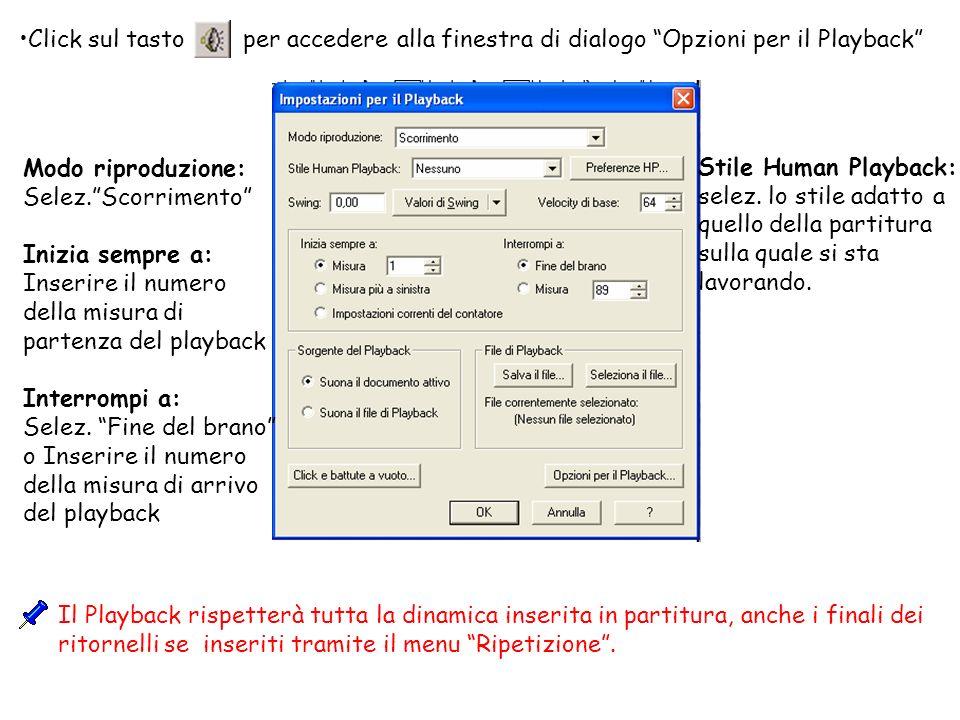 Click sul tasto per accedere alla finestra di dialogo Opzioni per il Playback Il Playback rispetterà tutta la dinamica inserita in partitura, anche i