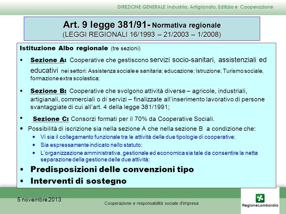 Albo regionale delle cooperative sociali – al 31/12/2010 05/11/2013 Cooperazione e responsabilità sociale d impresa DIREZIONE GENERALE Industria, Artigianato, Edilizia e Cooperazione Provincia Coop.