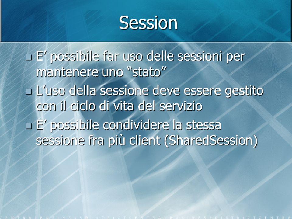 Session E possibile far uso delle sessioni per mantenere uno stato E possibile far uso delle sessioni per mantenere uno stato Luso della sessione deve