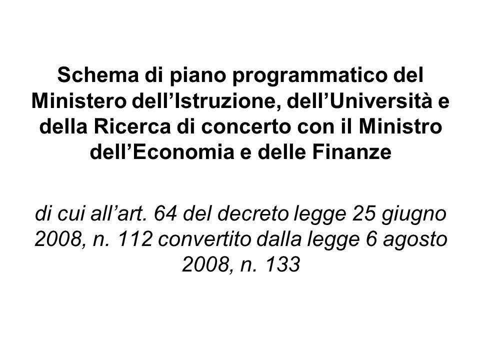 Schema di piano programmatico del Ministero dellIstruzione, dellUniversità e della Ricerca di concerto con il Ministro dellEconomia e delle Finanze di