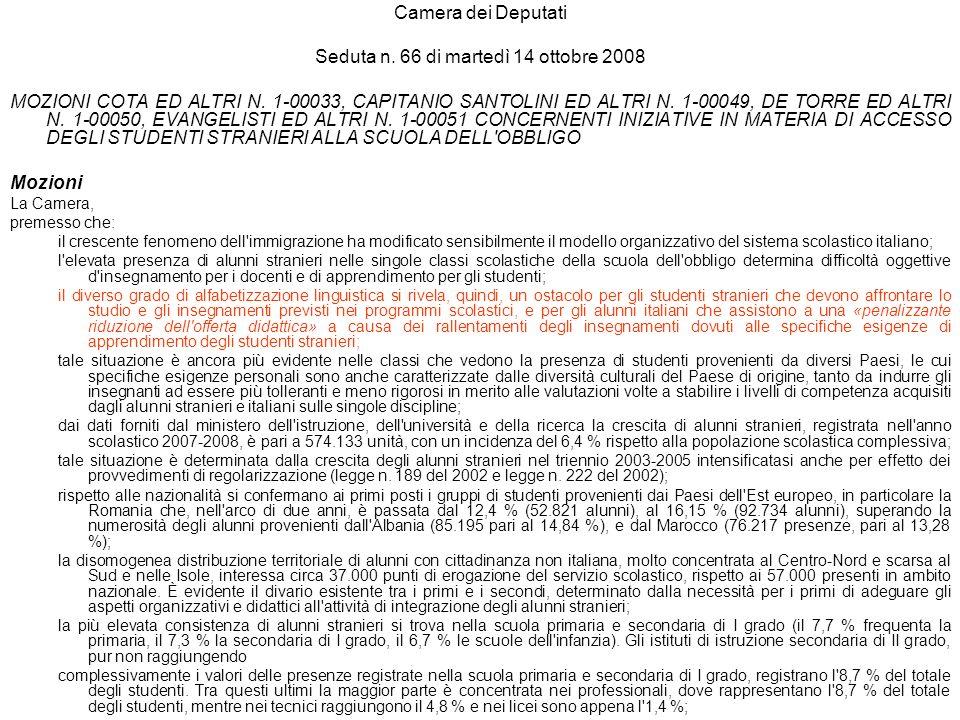 Camera dei Deputati Seduta n. 66 di martedì 14 ottobre 2008 MOZIONI COTA ED ALTRI N. 1-00033, CAPITANIO SANTOLINI ED ALTRI N. 1-00049, DE TORRE ED ALT