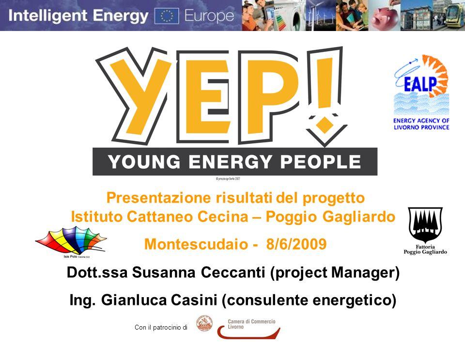 Presentazione risultati del progetto Istituto Cattaneo Cecina – Poggio Gagliardo Montescudaio - 8/6/2009 Dott.ssa Susanna Ceccanti (project Manager) I