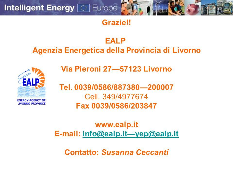 Grazie!! EALP Agenzia Energetica della Provincia di Livorno Via Pieroni 2757123 Livorno Tel. 0039/0586/887380200007 Cell. 349/4977674 Fax 0039/0586/20