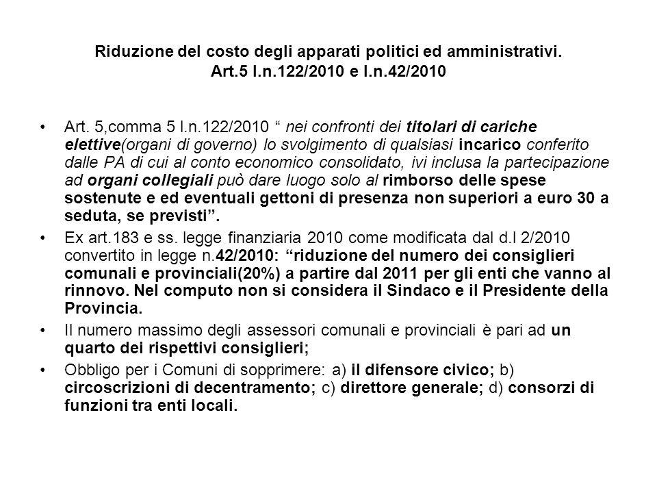 Riduzione del costo degli apparati politici ed amministrativi. Art.5 l.n.122/2010 e l.n.42/2010 Art. 5,comma 5 l.n.122/2010 nei confronti dei titolari