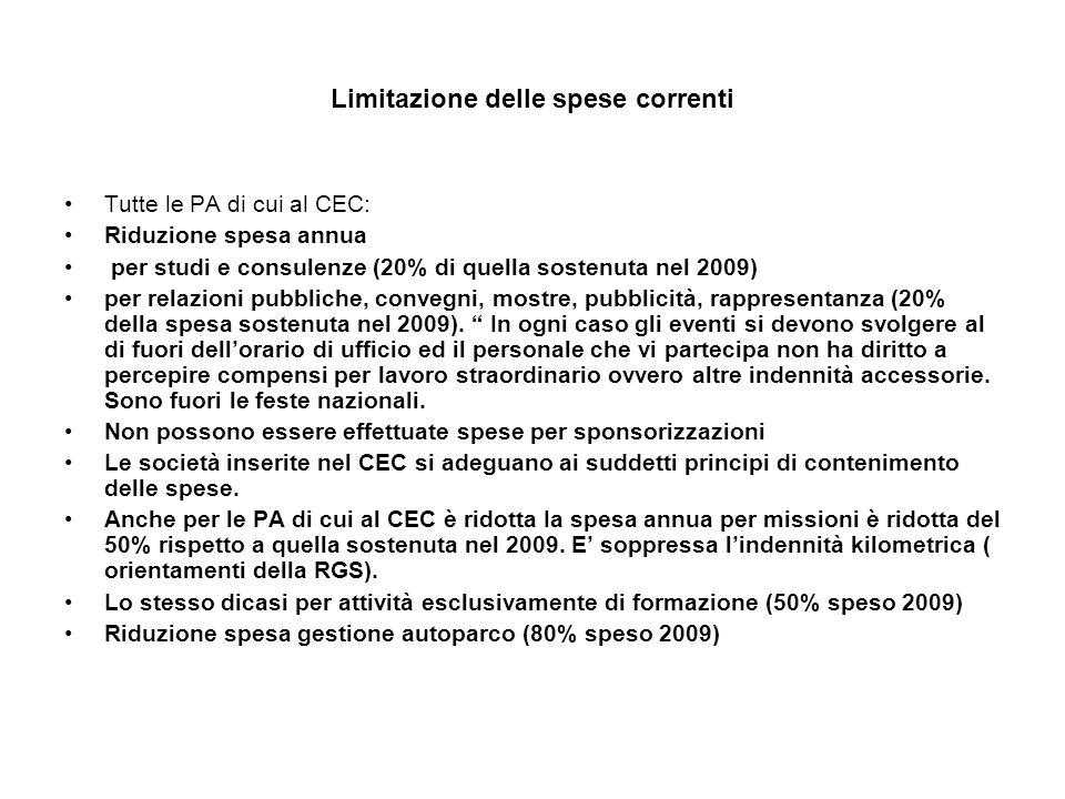 Limitazione delle spese correnti Tutte le PA di cui al CEC: Riduzione spesa annua per studi e consulenze (20% di quella sostenuta nel 2009) per relazi