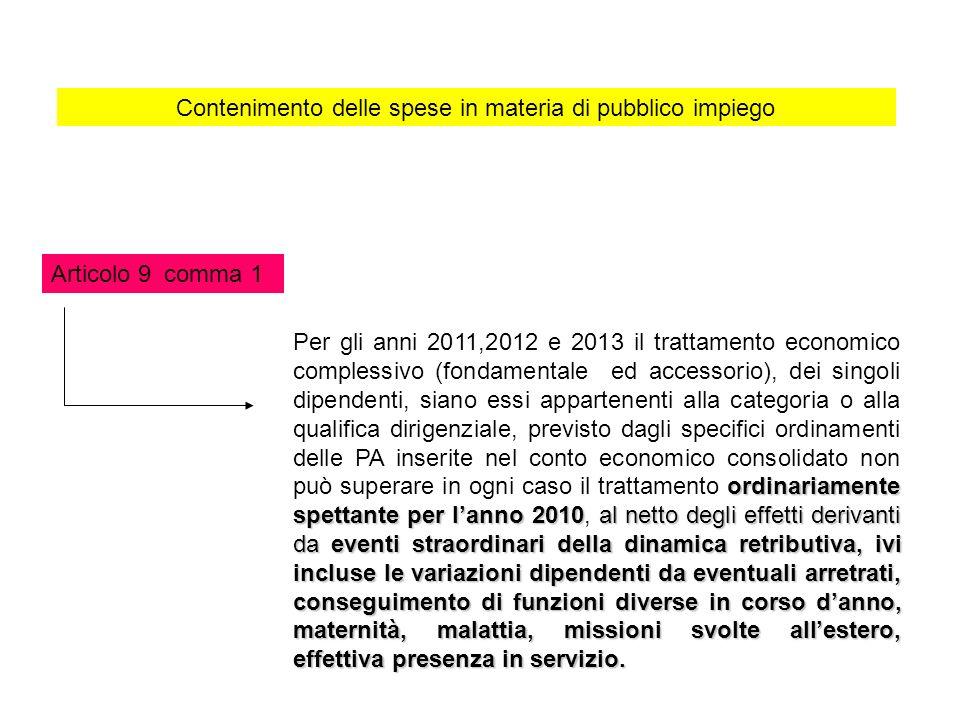Contenimento delle spese in materia di pubblico impiego Articolo 9 comma 1 ordinariamente spettante per lanno 2010al netto degli effetti derivanti da