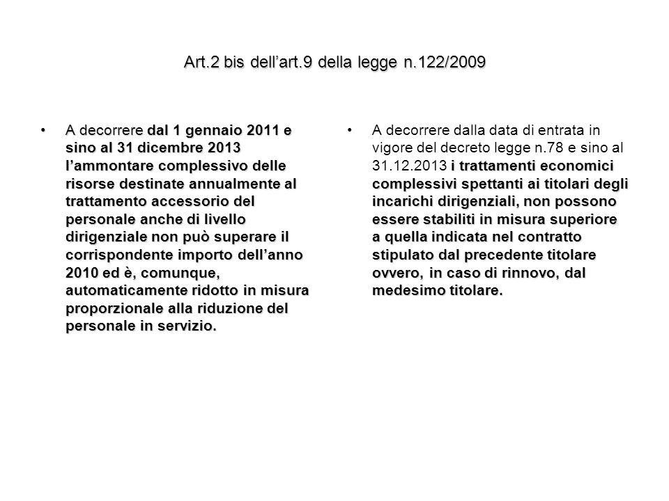 Art.2 bis dellart.9 della legge n.122/2009 A decorrere dal 1 gennaio 2011 e sino al 31 dicembre 2013 lammontare complessivo delle risorse destinate an