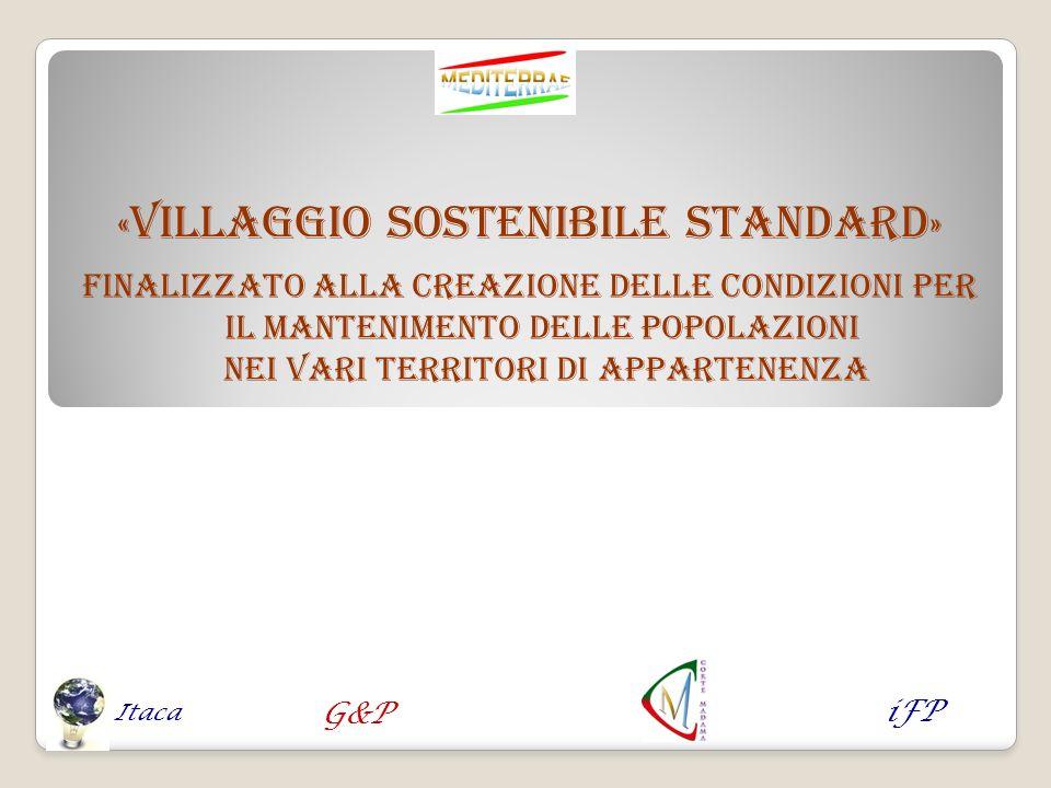 « VILLAGGIO SOSTENIBILE STANDARD » finalizzato alla creazione delle condizioni per il mantenimento delle popolazioni nei vari territori di appartenenz